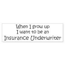 Grow Up Insurance Underwriter Bumper Bumper Sticker