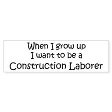Grow Up Construction Laborer Bumper Bumper Sticker