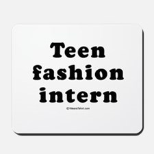 Teen Fashion Intern -  Mousepad