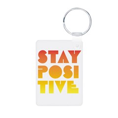 Stay Positive Keychains