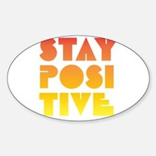 Stay Positive Sticker (Oval)