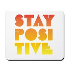 Stay Positive Mousepad
