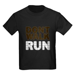 Dont Run Walk T