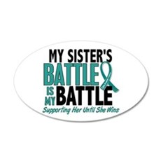 My Battle Too Ovarian Cancer 22x14 Oval Wall Peel