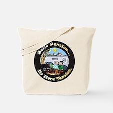 Cute Goodbye tension hello pension Tote Bag