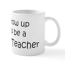 Grow Up Mythology Teacher Mug