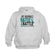 My Battle Too Ovarian Cancer Hoody