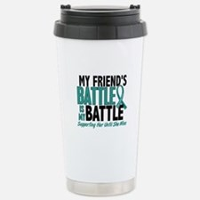 My Battle Too Ovarian Cancer Stainless Steel Trave