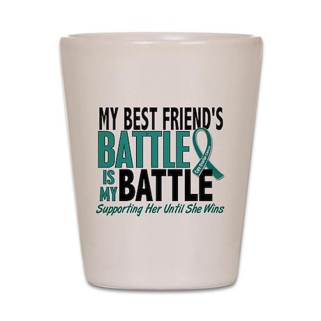 My Battle Too Ovarian Cancer Shot Glass