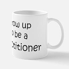 Grow Up Nurse Practitioner Mug