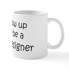 Grow Up Fashion Designer Mug