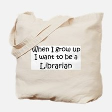 Grow Up Librarian Tote Bag
