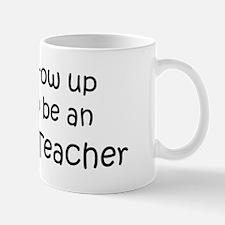 Grow Up Anatomy Teacher Mug
