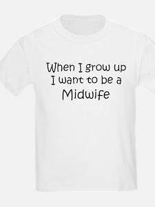 Grow Up Midwife Kids T-Shirt