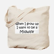 Grow Up Midwife Tote Bag