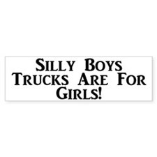 Trucks Are For Girls Bumper Bumper Sticker
