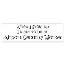 Grow Up Airport Security Work Bumper Bumper Sticker