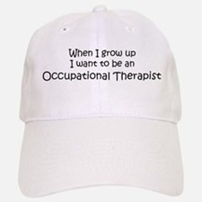 Grow Up Occupational Therapis Baseball Baseball Cap