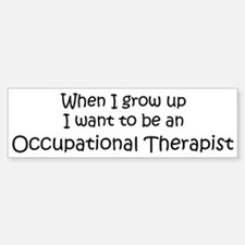 Grow Up Occupational Therapis Bumper Bumper Bumper Sticker