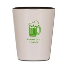 I DRINK LIKE A SAILOR Shot Glass