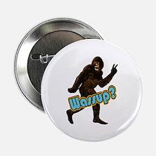 "Bigfoot Yeti Sasquatch Wassup 2.25"" Button"