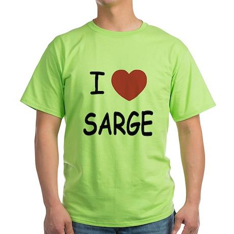 I heart sarge Green T-Shirt
