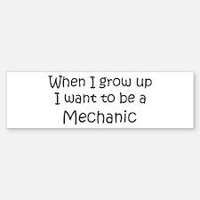 Grow Up Mechanic Bumper Bumper Bumper Sticker