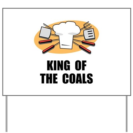 King Of Coals Yard Sign