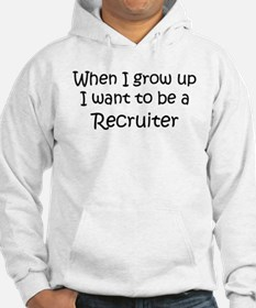 Grow Up Recruiter Hoodie