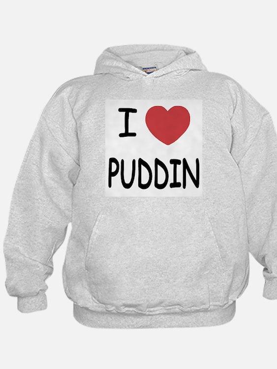 I heart puddin Hoody