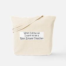 Grow Up Real Estate Teacher Tote Bag