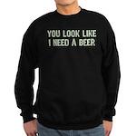 I Need A Beer Sweatshirt (dark)