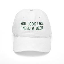 I Need A Beer Baseball Cap