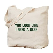 I Need A Beer Tote Bag