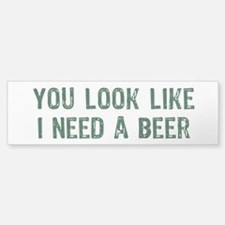 I Need A Beer Bumper Bumper Sticker