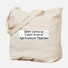 Grow Up Agriculture Teacher Tote Bag