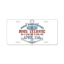 Titanic Sinking Anniversary Aluminum License Plate