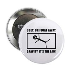 """Funny Law Of Gravity 2.25"""" Button (10 pack)"""