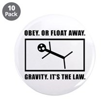 """Funny Law Of Gravity 3.5"""" Button (10 pack)"""
