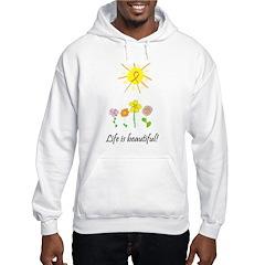 Life is Beautiful Hoodie