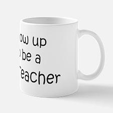 Grow Up Maritime Teacher Mug