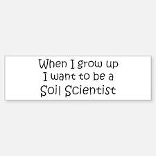Grow Up Soil Scientist Bumper Bumper Bumper Sticker