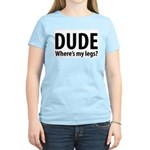 Dude, Where's My Legs? Women's Pink T-Shirt