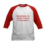 About To Have A Conniption! Kids Baseball Jersey