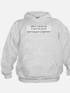 Grow Up Aerospace Engineer Hoodie