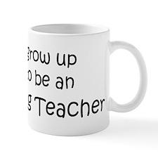 Grow Up Advertising Teacher Mug
