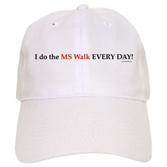 MS Walk Every Day Baseball Cap