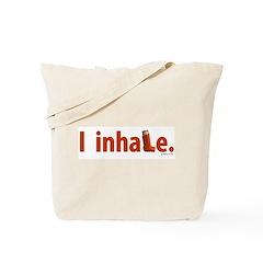 I inhale Tote Bag