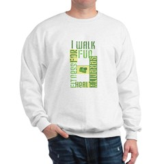 I Walk for Fun... Sweatshirt