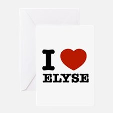 I love Elyse Greeting Card